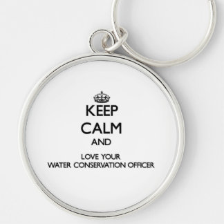 Keep Calm and Love your Water Conservation Officer Silver-Colored Round Keychain