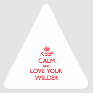Keep Calm and Love your Welder Triangle Sticker