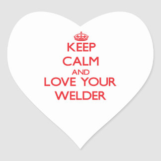 Keep Calm and Love your Welder Stickers