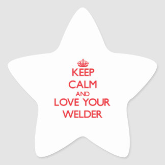 Keep Calm and Love your Welder Star Stickers