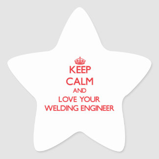 Keep Calm and Love your Welding Engineer Star Sticker