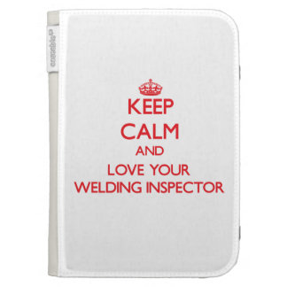 Keep Calm and Love your Welding Inspector Kindle 3G Covers