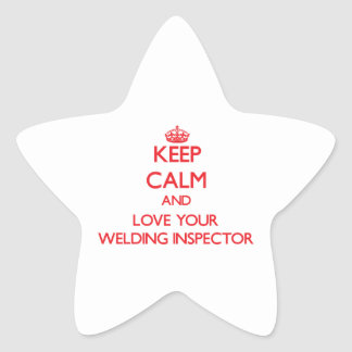 Keep Calm and Love your Welding Inspector Star Sticker