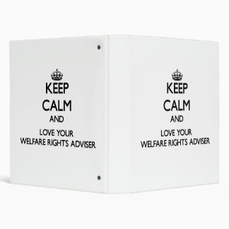 Keep Calm and Love your Welfare Rights Adviser 3 Ring Binders