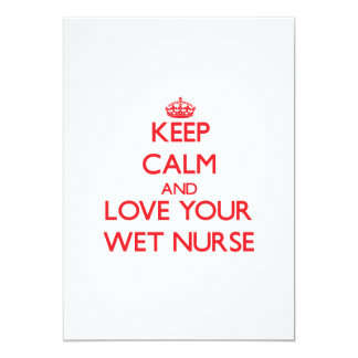 Keep Calm and Love your Wet Nurse 5x7 Paper Invitation Card