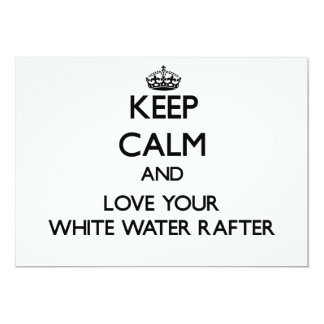 Keep Calm and Love your White Water Rafter Personalized Invites
