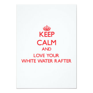 Keep Calm and Love your White Water Rafter Announcements