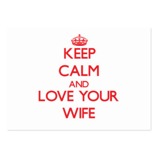 Keep Calm and Love your Wife Business Card