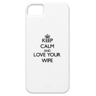 Keep Calm and Love your Wife iPhone 5 Cases