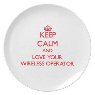 Keep Calm and Love your Wireless Operator Dinner Plate
