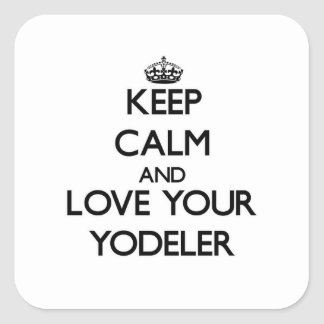 Keep Calm and Love your Yodeler Sticker