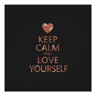 Keep Calm and Love Yourself Poster