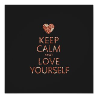 Keep Calm and Love Yourself Poster abraham hicks positivity about self for positive self-worth confidence and good high self-esteem