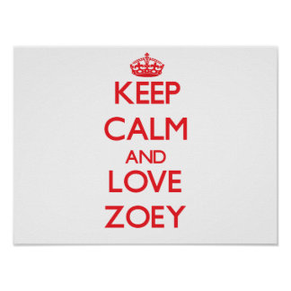 Keep Calm and Love Zoey Poster