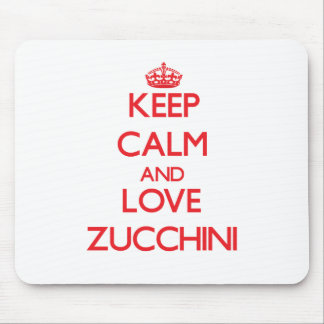 Keep calm and love Zucchini Mouse Pad