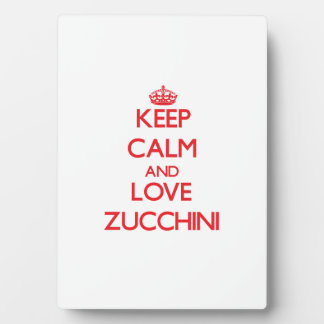Keep calm and love Zucchini Display Plaques