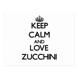Keep calm and love Zucchini Postcards