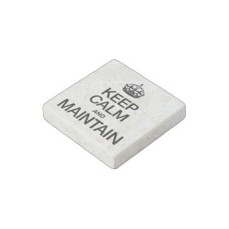 KEEP CALM AND MAINTAIN STONE MAGNET