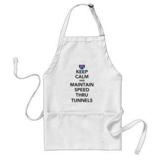 Keep Calm and Maintain Speed Thru Tunnels Adult Apron