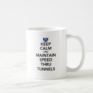 Keep Calm and Maintain Speed Thru Tunnels Coffee Mug