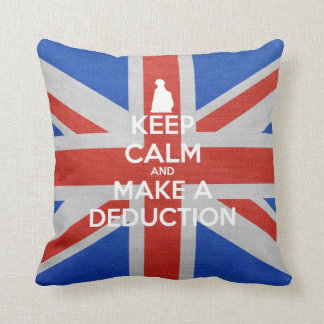 Keep Calm and Make a Deduction Pillow