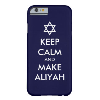 Keep Calm And Make Aliyah Barely There iPhone 6 Case