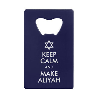Keep Calm And Make Aliyah Credit Card Bottle Opener