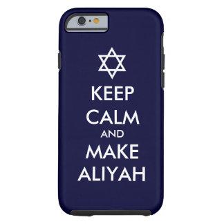 Keep Calm And Make Aliyah Tough iPhone 6 Case