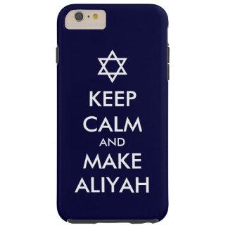 Keep Calm And Make Aliyah Tough iPhone 6 Plus Case