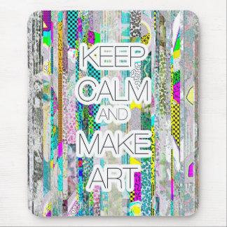 Keep Calm and Make Art Mouse Pad
