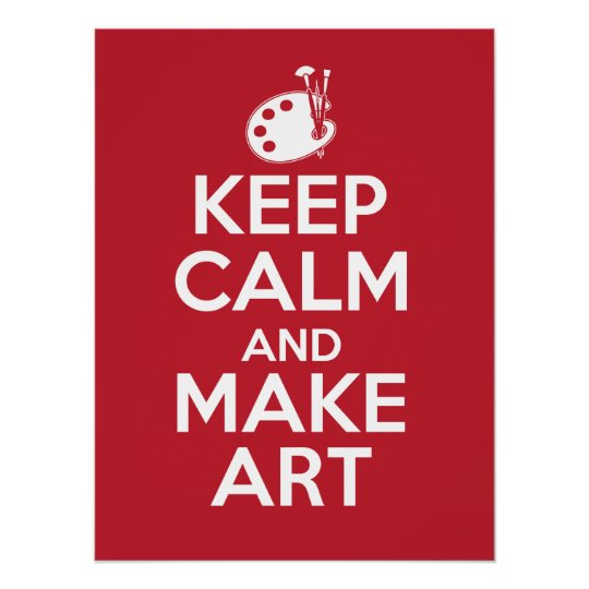 Classroom Design Paper ~ Keep calm and make art poster zazzle