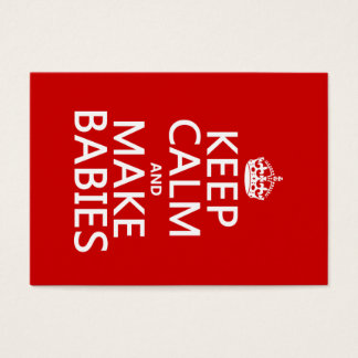 Keep Calm and Make Babies (in any color) Business Card
