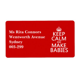 Keep Calm and Make Babies (in any color) Label