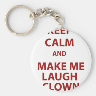 Keep Calm and Make Me Laugh Clown Keychain