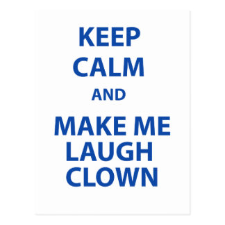Keep Calm and Make Me Laugh Clown Postcard