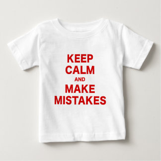 Keep Calm and Make Mistakes Baby T-Shirt