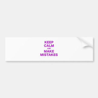 Keep Calm and Make Mistakes Car Bumper Sticker