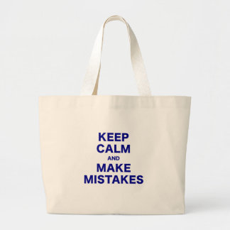 Keep Calm and Make Mistakes Large Tote Bag