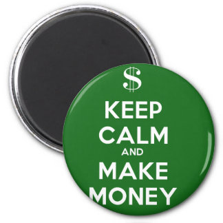 Keep Calm and Make Money 2 Inch Round Magnet