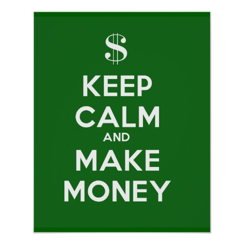 Keep Calm and Make Money Poster