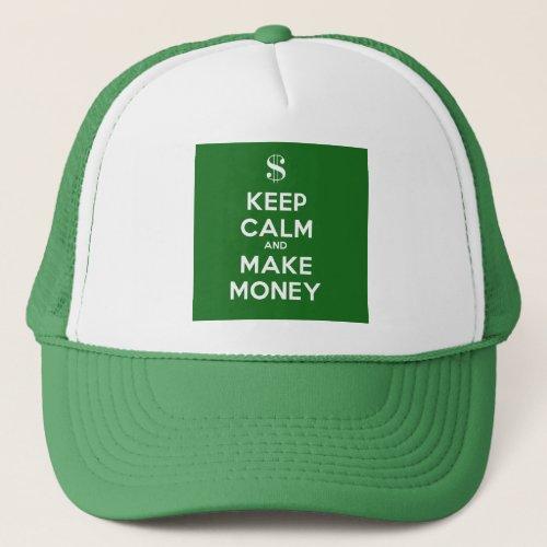 Keep Calm and Make Money Trucker Hat
