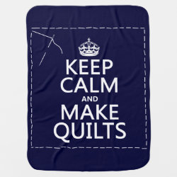 Baby Blanket with Keep Calm and Make Quilts design