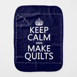 Burp Cloth with Keep Calm and Make Quilts design