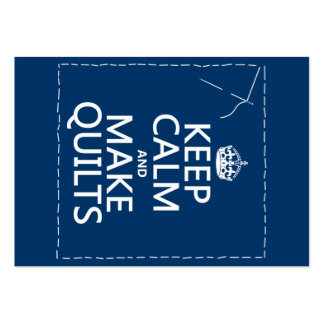 Keep Calm and Make Quilts (all colors) Business Card