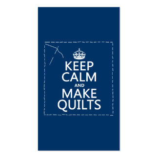 Keep Calm and Make Quilts (all colors) Business Cards