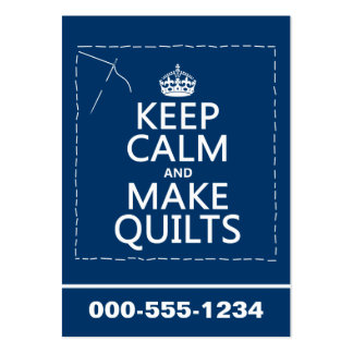 Keep Calm and Make Quilts (all colors) Business Card Template