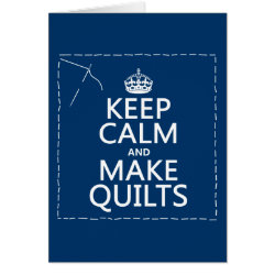 Greeting Card with Keep Calm and Make Quilts design