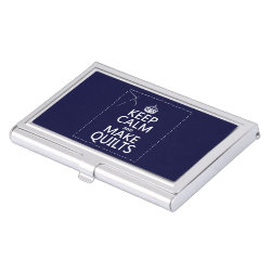 Business Card Holder with Keep Calm and Make Quilts design
