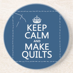 Sandstone Drink Coaster with Keep Calm and Make Quilts design