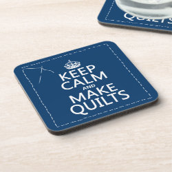 Beverage Coaster with Keep Calm and Make Quilts design
